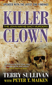 Cover photo of Killer Clown, the book about John Wayne Gacy written by Attorney Terry Sullivan with Peter T. Maiken